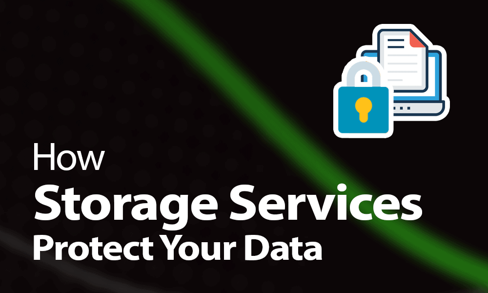 how storage services protect your data