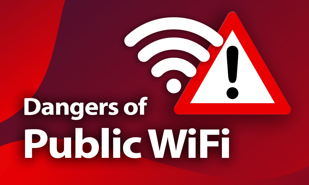 Dangers of Public WiFi: What You Need to Know in 2021