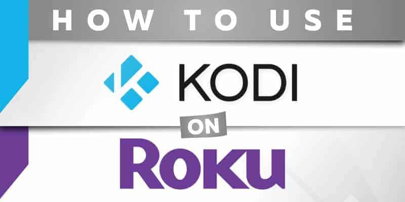 How to Use Kodi on Roku