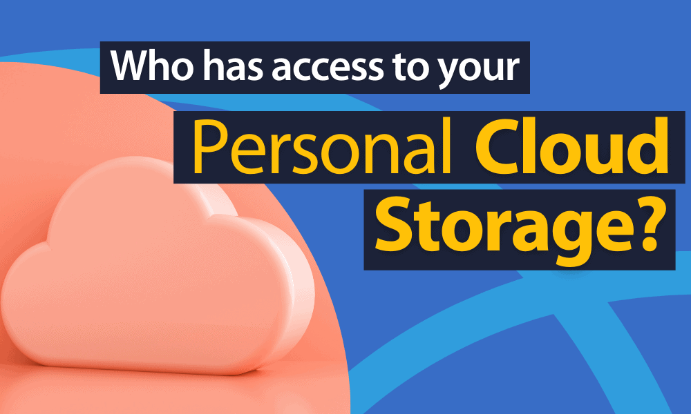 who has access to your personal cloud storage
