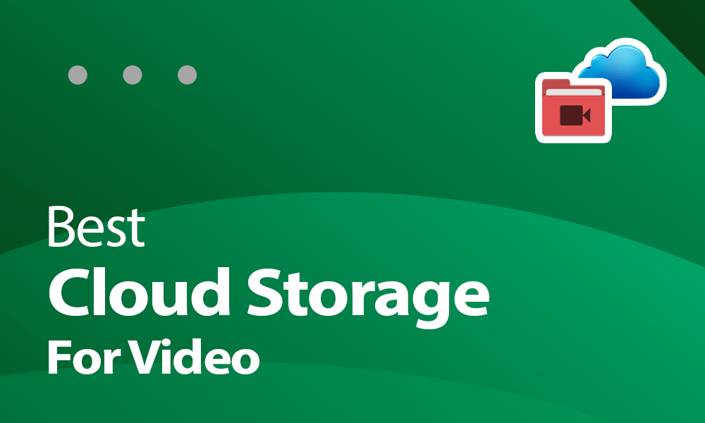 Best Cloud Storage For Video In 2021 Storage Streaming