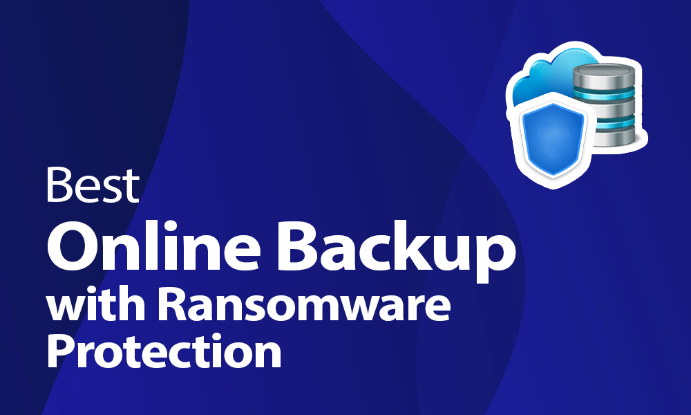 Best Online Backup With Ransomware Protection