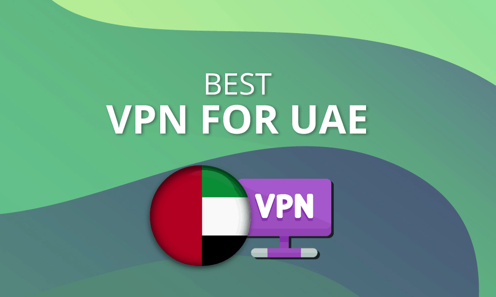 Best VPN for UAE 2019: Unfettered Internet from Dubai