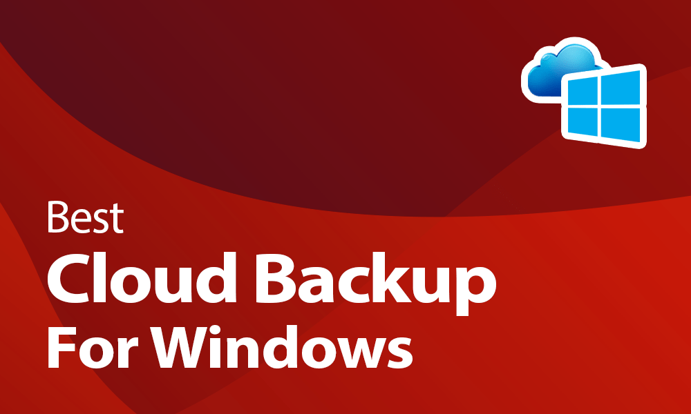 Best cloud backup for Windows