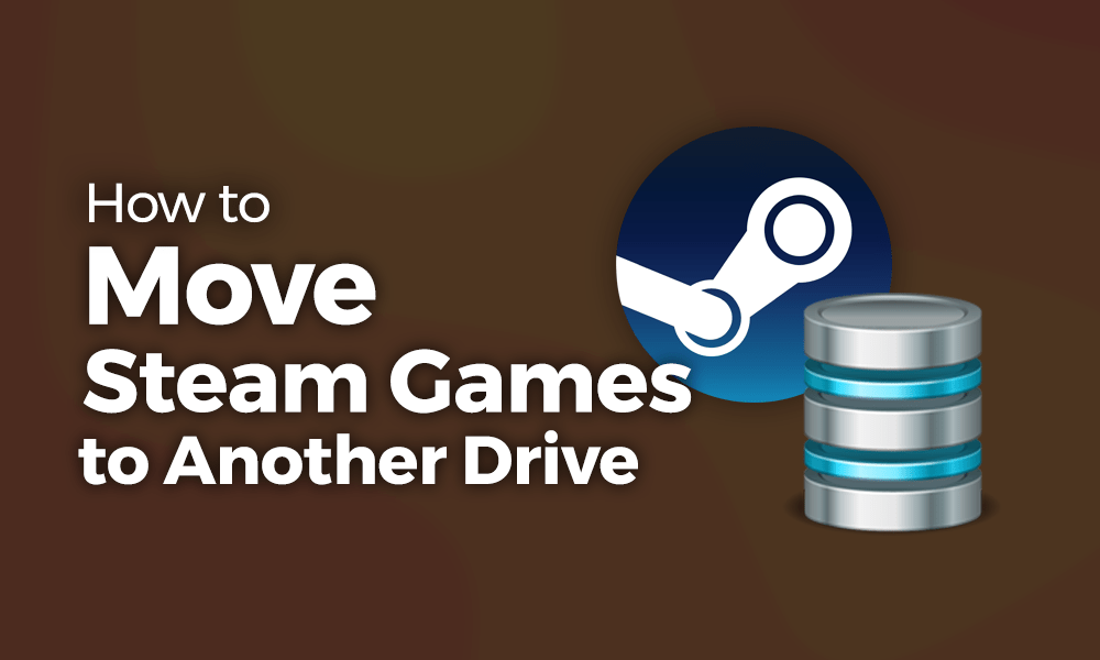 How to Move Steam Games to Another Drive: A 2019 Guide
