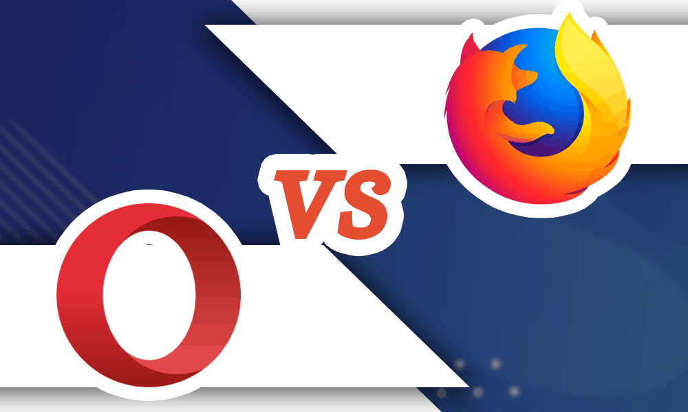 Opera vs Firefox: Two Smaller Browsers Duke It Out in 2021