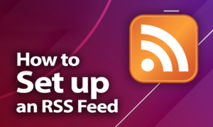 How to Set up an RSS Feed