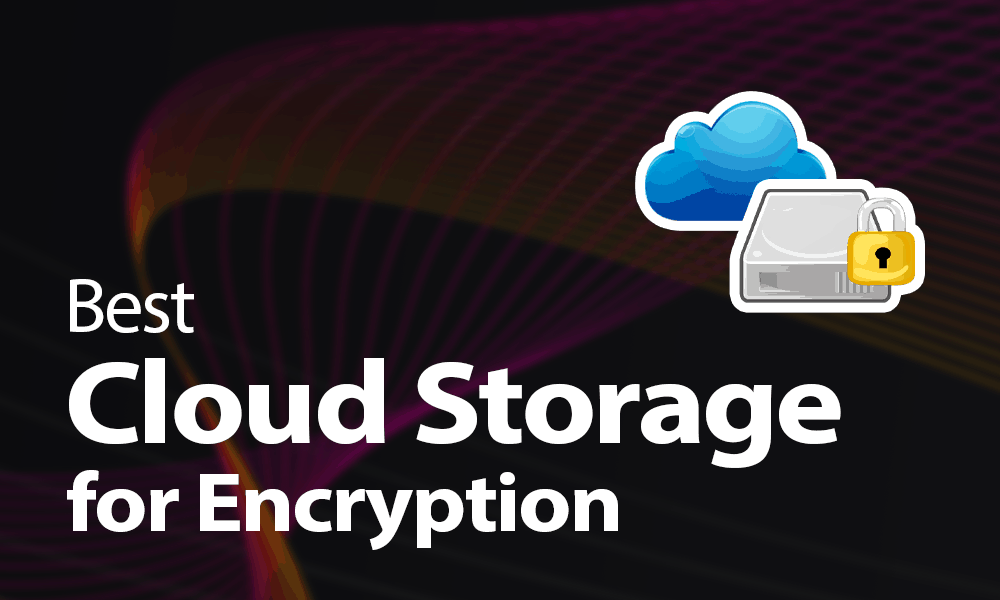 best cloud storage for encryption