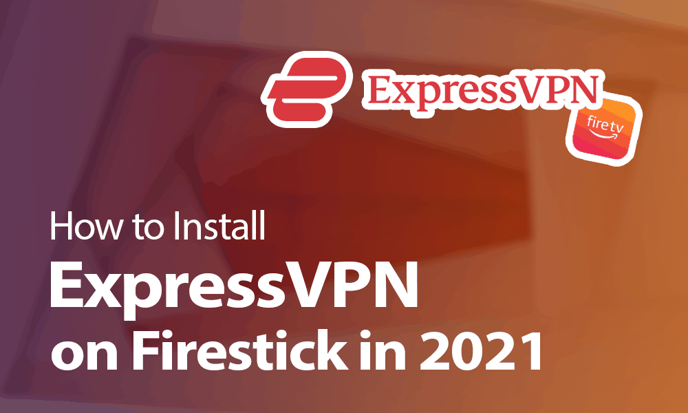 How-to-Install-ExpressVPN-on-Firestick-in-2021