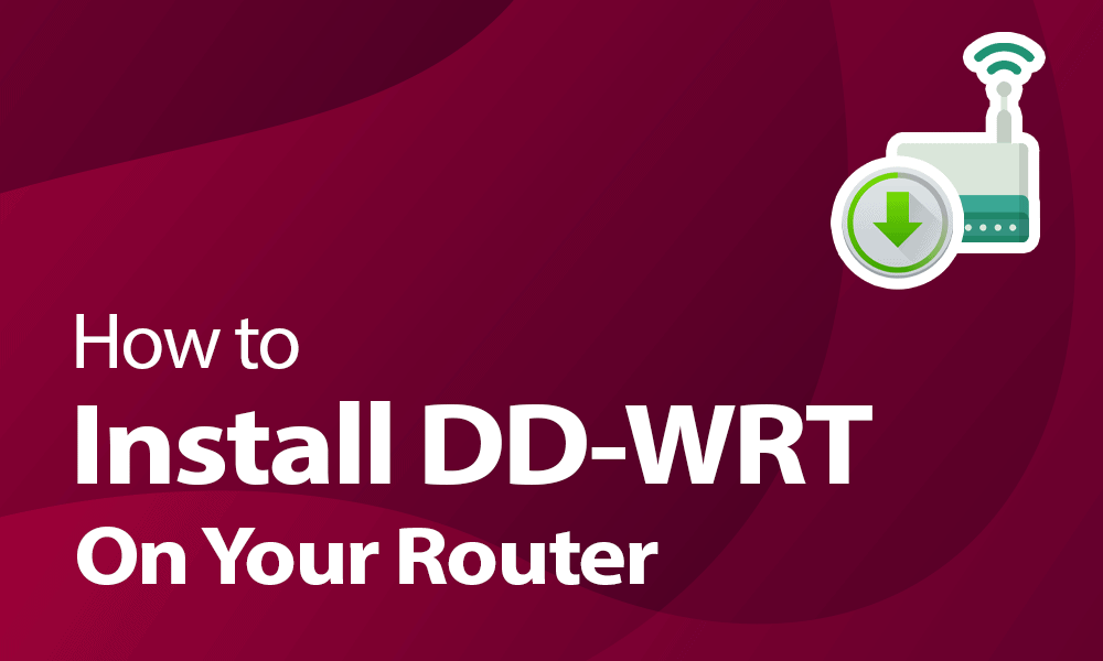 How to install DD-WRT on your router