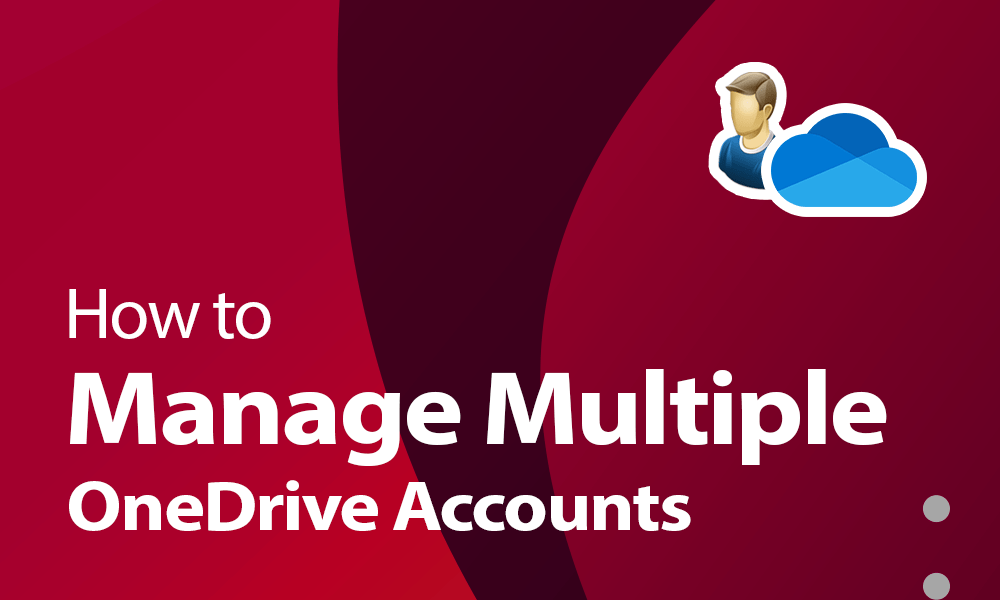 How to manage multiple OneDrive accounts