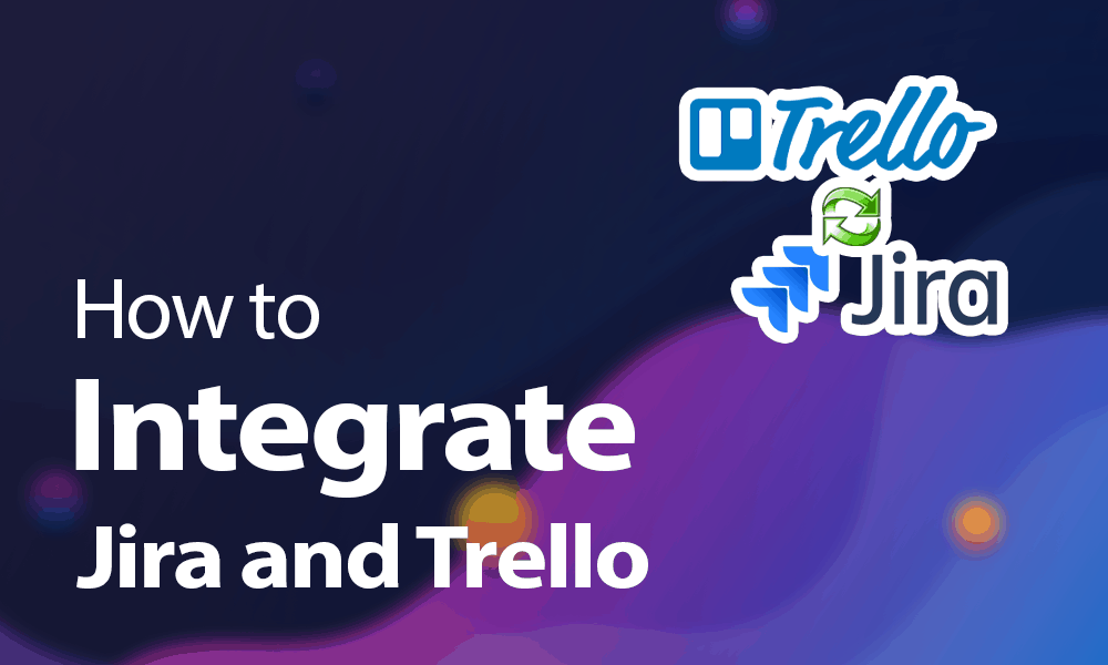How to integrate Jira and Trello