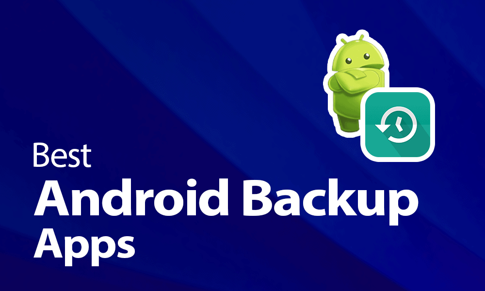 Best Android Backup Apps