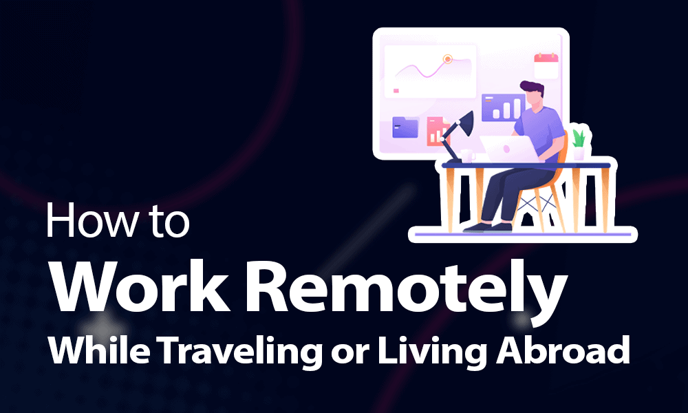 How to Travel and Work Remotely in 2021 [Tips & Jobs]