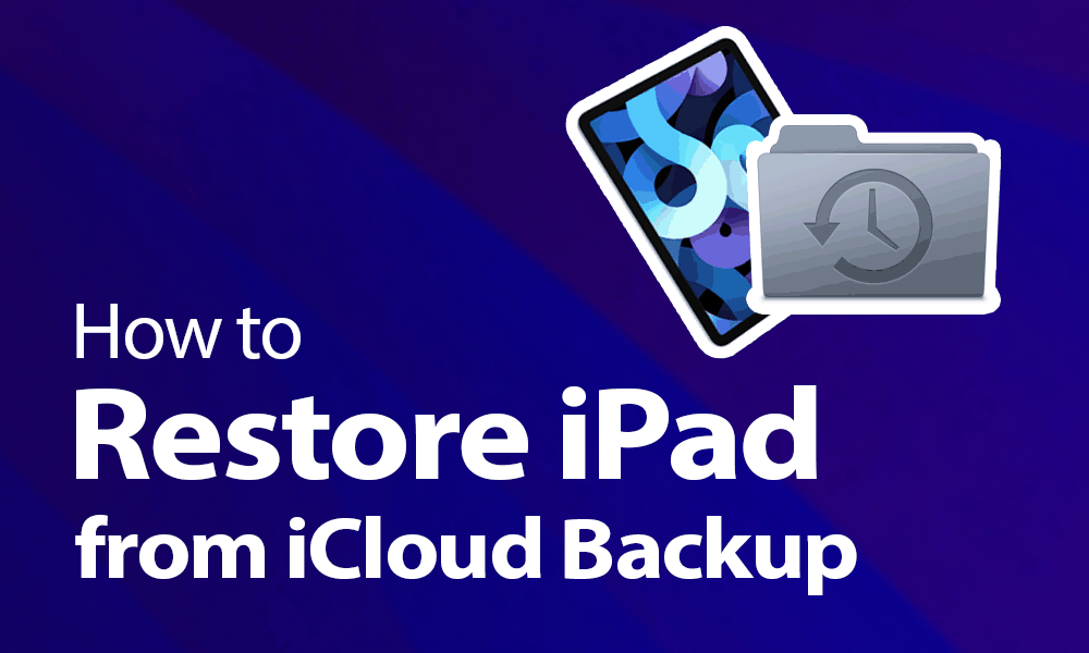 How to Restore iPad from iCloud Backup