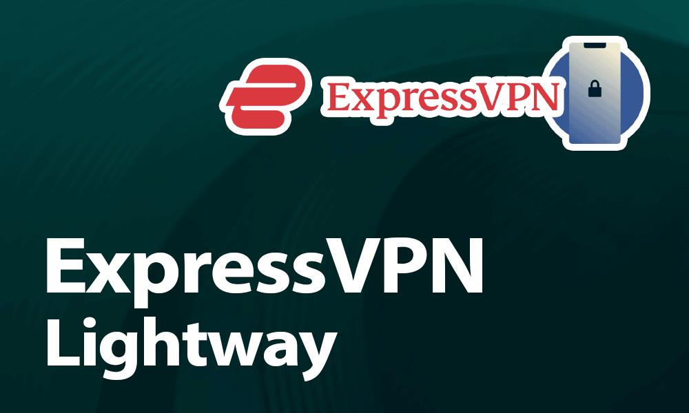 ExpressVPN Lightway (Update)