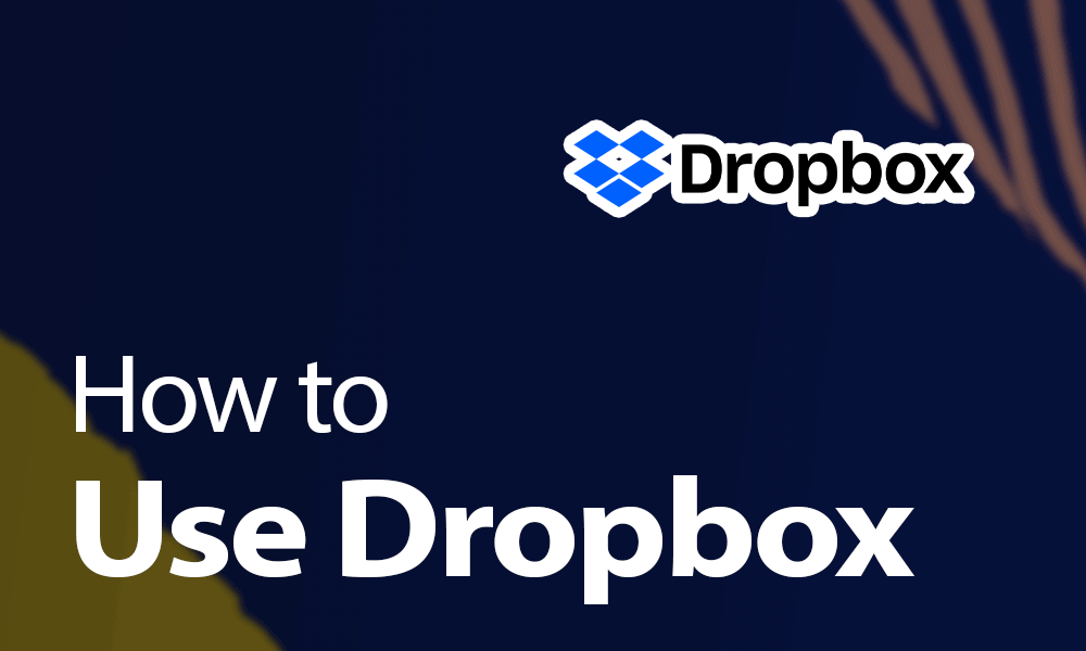 How to Use Dropbox 1