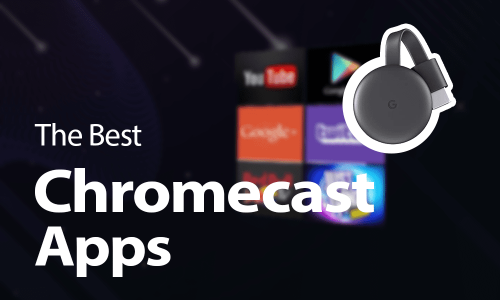 20 Best Chromecast Apps in 2021 [Free Movie & Music Apps] - Cloudwards